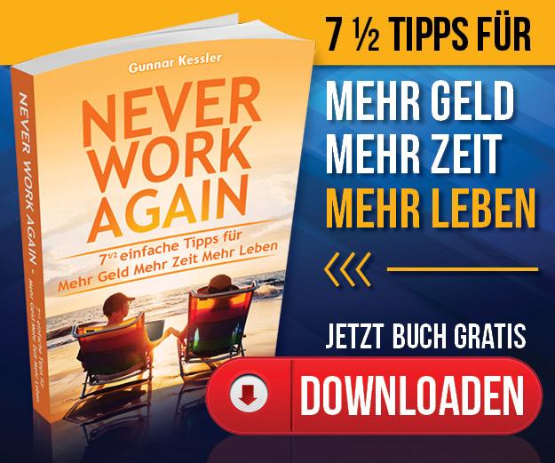 Never Work Again - mehr Geld, mehr Zeit, mehr Leben